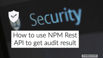 How to use NPM Rest API to get audit (npm audit) result