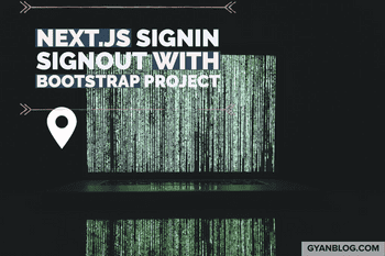 How to Use Signin Signout Buttons in Next.js bootstrap project with Next-auth