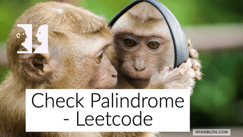 Check whether number is palindrome or not - Leet Code Solution