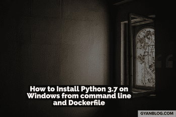How to Install Python from command line and Docker on Windows