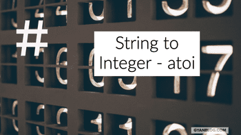 Convert String to Integer - atoi - Leet Code Solution