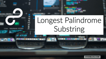 Longest Palindrome Substring - Leet Code Solution