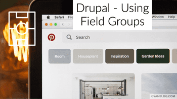 Drupal - Using Field Groups for Visually Separating multiple field set (No Coding Required)