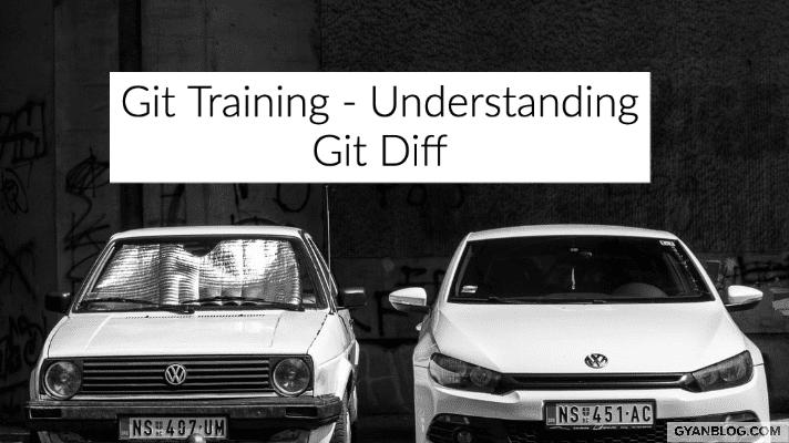 A Practical Guide for better understanding Git Diff