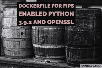 Dockerfile for building Python 3.9.2 and Openssl for FIPS