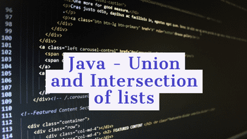 Java - Union and Intersection of two lists