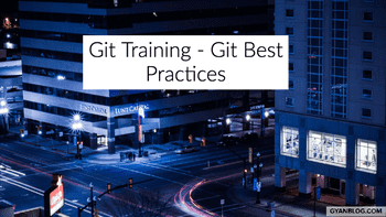 A Practical Guide on Understanding Git Best Practices