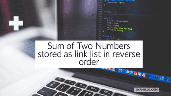 Add two numbers(reverse order) link list Problem - Leet Code Solution