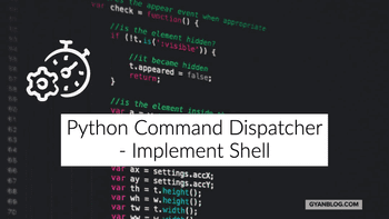 Implement a command line shell by using Command Dispatcher in Python