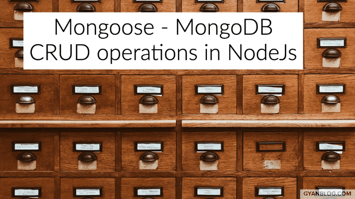 Mongoose - Using CRUD operations in mongodb in nodejs