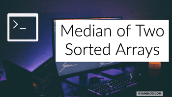Find the Median of Two Sorted Arrays - Leet Code Solution