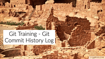 A Practical Guide on how to work with Git log command and history