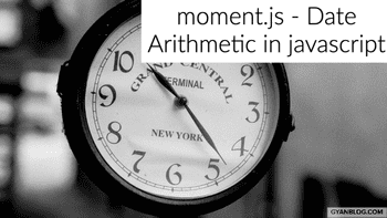 Moment.js - How to perform date relatedd arithmetic in javascript/NodeJs