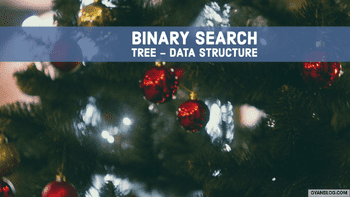 Binary Search Tree (BST) Data Structure