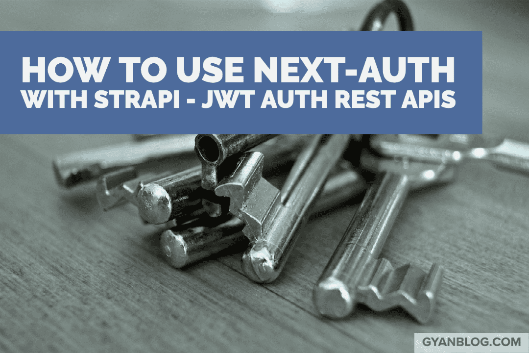 Authenticating Strapi backend with Next.js and next-auth using credentials and jwt