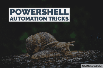 Explore useful Automation Techniques with Powershell on Windows