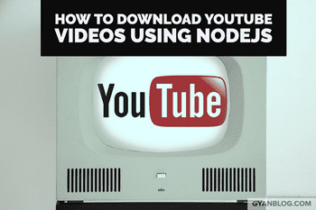 How to Download multiple Youtube Videos using Nodejs and Show a Progress Bar