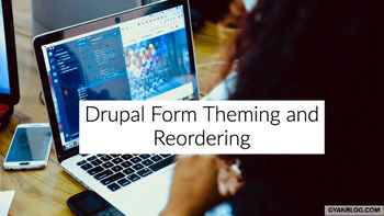 Drupal 8 - How to Theme Form and its Fields with reordering fields