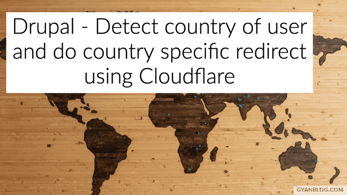 Drupal: How to detect country and redirect to country specific website by using Cloudflare