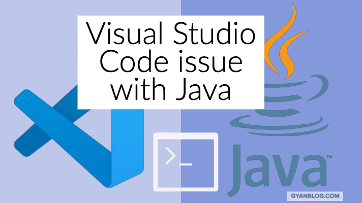 How to solve java issue - could not load main class - Visual Studio Code