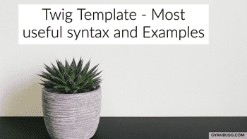 Twig Templating - Most useful functions and operations syntax