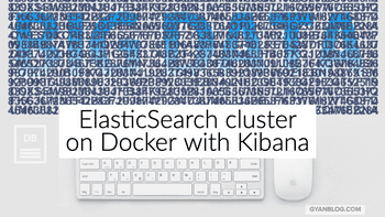 How to run ElasticSearch cluster on Docker with Kibana on Linux