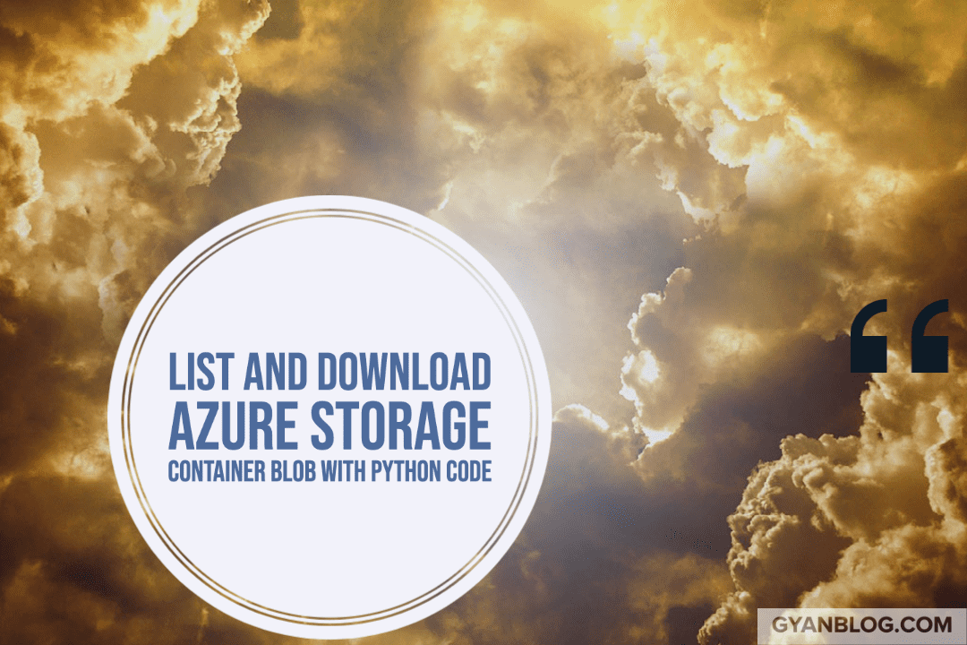 Azure Storage Blob - How to List Blob, Download Blob from Azure Storage container in Python (pypy libs)