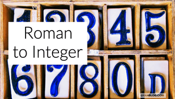 Convert Roman to Integer number - Leet Code Solution