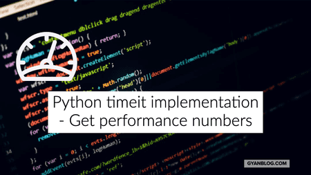 Implementation of Timeit function, Get performance numbers for a function