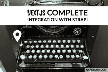 How to Integrate Next.js with Strapi Backend and Create a common utility class for REST APIs