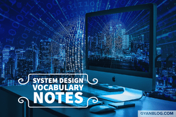 System Design Interview Vocabulary Notes